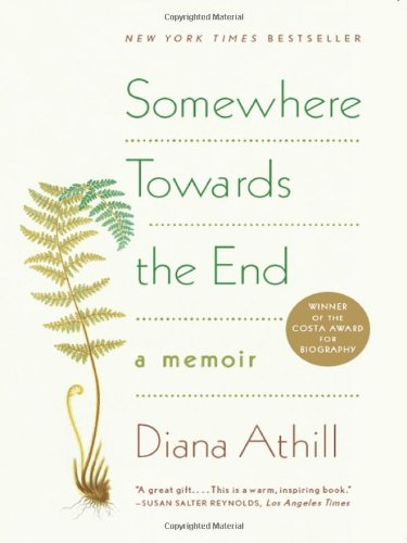 Somewhere Towards the End: A Memoir