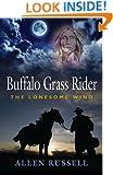 BUFFALO GRASS RIDER - Episode One: The Lonesome Wind (Buffalo Grass Rider Series Book 1)