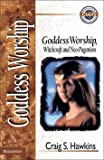 img - for [(Goddess Worship, Witchcraft and Neo-Paganism)] [By (author) Craig S. Hawkins] published on (March, 1998) book / textbook / text book