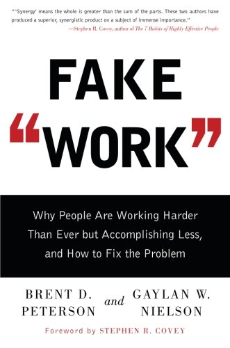 Fake Work: Why People Are Working Harder than Ever but Accomplishing Less, and How to Fix the Problem PDF