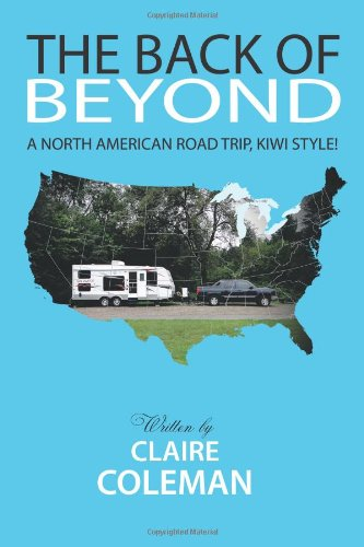 The Back of Beyond: A North American Road Trip, Kiwi Style!