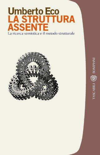 La struttura assente: La ricerca semiotica e il metodo strutturale (Tascabili. Saggi)