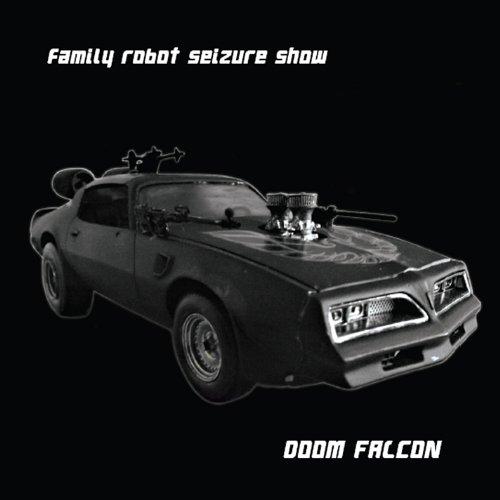 Family Robot Seizure Show - Doom Falcon