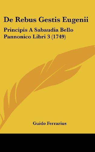de Rebus Gestis Eugenii: Principis a Sabaudia Bello Pannonico Libri 3 (1749)