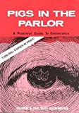 Pigs in the Parlor: A Practical Guide to Deliverance