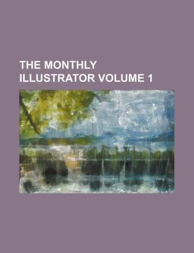 The Monthly illustrator Volume 1