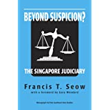 Beyond Suspicion? The Singapore Judiciary (Southeast Asia Studies Monograph Series)