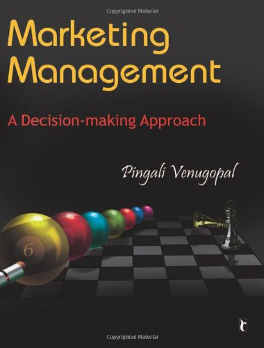 Marketing Management: A Decision-making Approach (Response Books)