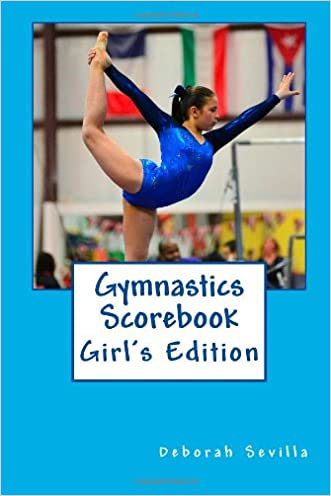 Gymnastics Scorebook: Girl's Edition (Dream Believe Achieve Athletics) written by Deborah Sevilla