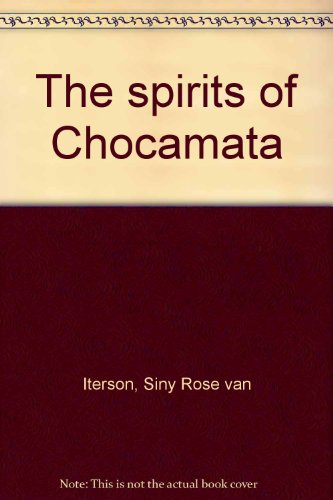 The Spirits of Chocamata