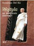 Wojtyla: Un Pontificato Itinerante...