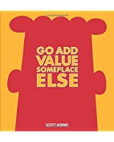 Dilbert: Go Add Value Someplace Else