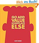 Go Add Value Someplace Else: A Dilber...