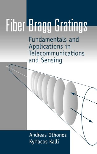 Fiber Bragg Gratings: Fundamentals And Applications In Telecommunications And Sensing (Artech House Optoelectronics Library)