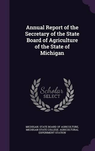 Annual Report of the Secretary of the State Board of Agriculture of the State of Michigan