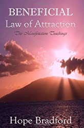 """Beneficial Law of Attraction: the Manifestation Teachings (Kuan Yin Law of Attraction Techniques based on """"Oracle of Compassion: the Living Word of Kuan Yin)"""