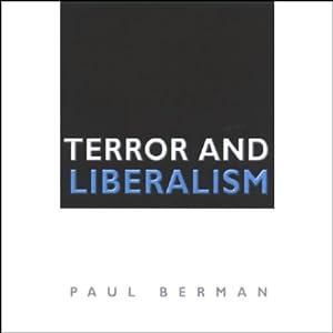 Terror and Liberalism   [Paul Berman]