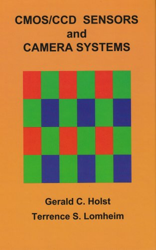 CMOS/CCD Sensors and Camera Systems (Press Monograph) (SPIE Press Monograph)
