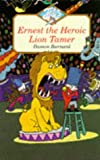 img - for Ernest the Heroic Lion Tamer (Jets) by Damon Burnard (2011-09-09) book / textbook / text book