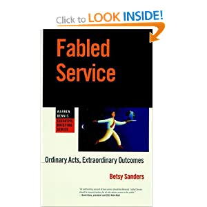 Fabled Service: Ordinary Acts, Extraordinary Outcomes (Warren Bennis Executive Briefing Series) Betsy Sanders