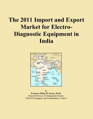 The 2011 Import and Export Market for Electro-Diagnostic Equipment in India