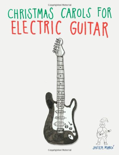 Christmas Carols For Electric Guitar: Easy Songs In Standard Notation & Tablature!