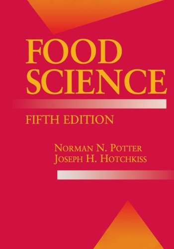 Food Science: Fifth Edition (Food Science Text Series) (Volume 5), by Norman N. Potter, Joseph H. Hotchkiss