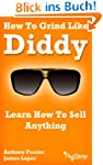 How To Grind Like Diddy: Learn How To...