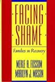 img - for Merle A. Fossum: Facing Shame : Families in Recovery (Paperback - Revised Ed.); 1989 Edition book / textbook / text book