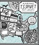 Reif Larsen The Selected Works of T.S. Spivet by Larsen, Reif ( 2010 )