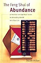 The Feng Shui of Abundance (First edition)…