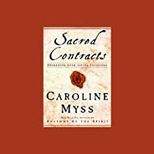 Sacred Contracts: Awakening Your Divine Potential Speech by Caroline Myss Narrated by Carolyn Myss