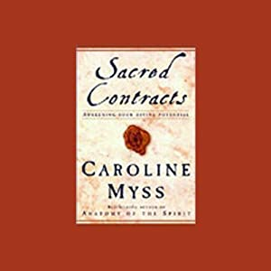 Sacred Contracts: Awakening Your Divine Potential | [Caroline Myss]