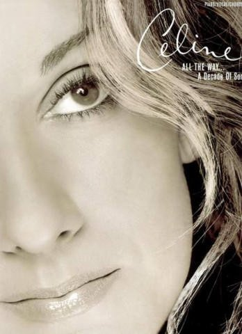CELINE DION : ALL THE WAY SONGBOOK PIANO/VOCAL/GUITAR A DECADE OF SONG - Noten/sheet music
