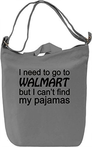 i-need-to-go-to-walmart-but-i-cant-find-my-pajamas-slogan-borsa-giornaliera-canvas-canvas-day-bag-10