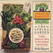 The Spring Garden (Burpee's American Harvest Cookbooks)