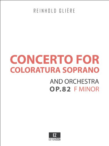 Concerto for Coloratura Soprano and Orchestra in F minor Op.82 (Conductor's Score 9x12 inches) SKU:EZ-1987 PDF