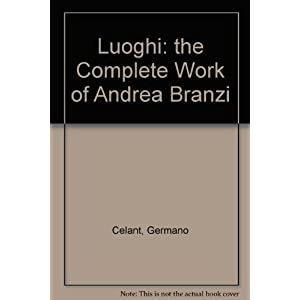 """Luoghi"" - The Complete Work of Andrea Branzi: Edition Axel Menges"