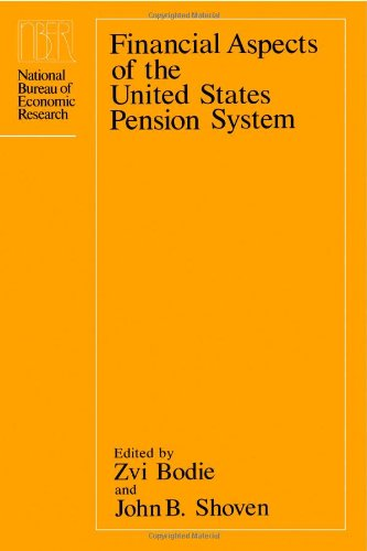 Financial Aspects Of The United States Pension System (National Bureau Of Economic Research Project Report)