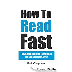 How To Read Fast: Easy Speed Reading Techniques You Can Use Right Away (English Edition)