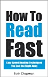 How To Read Fast: Easy Speed Reading Techniques You Can Use Right Away