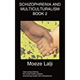 Schizophrenia and Multiculturalism Book 2by Moeze Lalji
