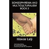 Schizophrenia and Multiculturalism Book 2by Moeze Lalji
