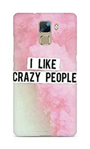 AMEZ designer printed 3d premium high quality back case cover for Huawei Honor 7 (i like crazy people)