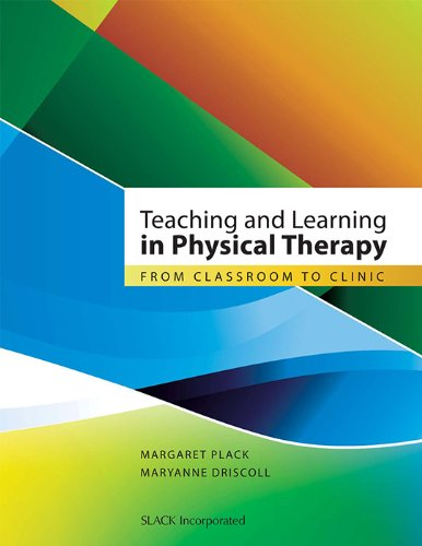 Teaching and Learning in Physical Therapy: From Classroom...