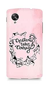AMEZ creativity takes courage Back Cover For LG Nexus 5