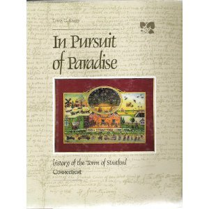 In Pursuit of Paradise: History of the Town of Stratford, Connecticut