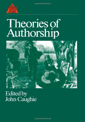 Theories of Authorship (British Film Institute Readers in...