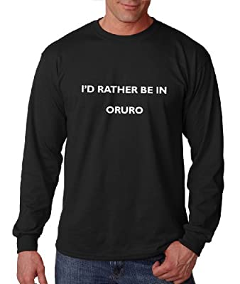 I'd Rather Be in Oruro Bolivia City Long Sleeve Tee T-Shirt Black Large