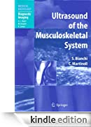 Ultrasound of the Musculoskeletal System (Medical Radiology / Diagnostic Imaging) [Edizione Kindle]